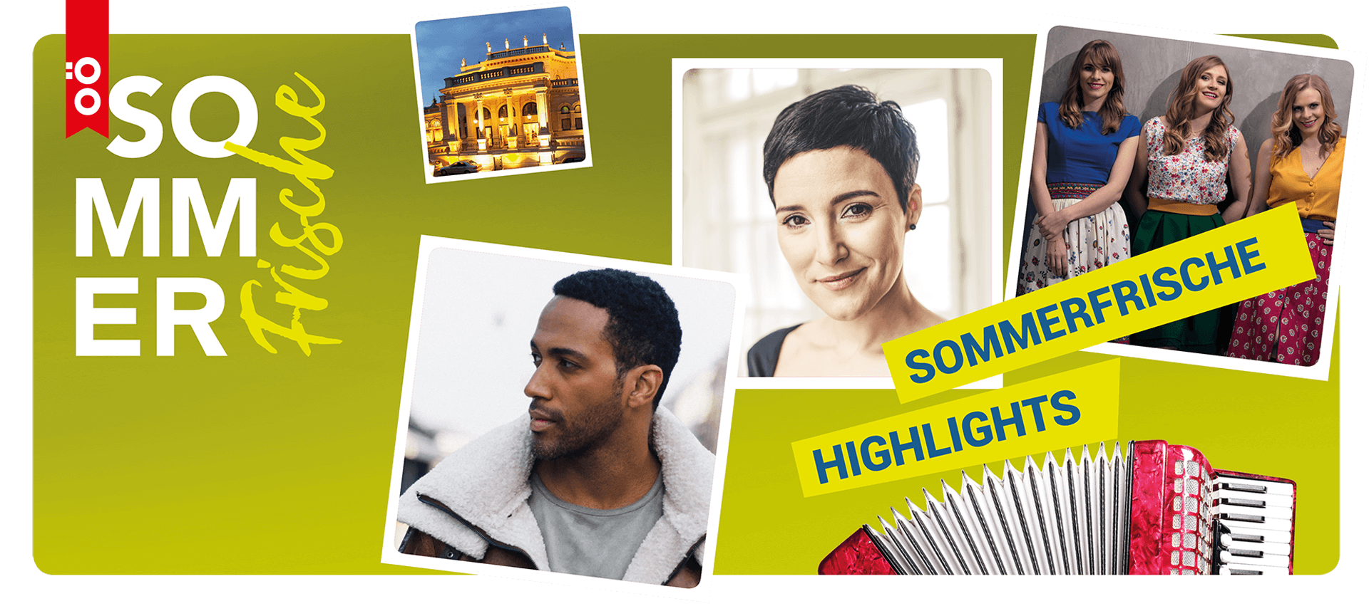Auf grünem Hintergrund sind die musikalischen Highlights der Sommerfrische zu sehen: Ina Regen, Cesár Sampson und die Poxrucker Sisters.